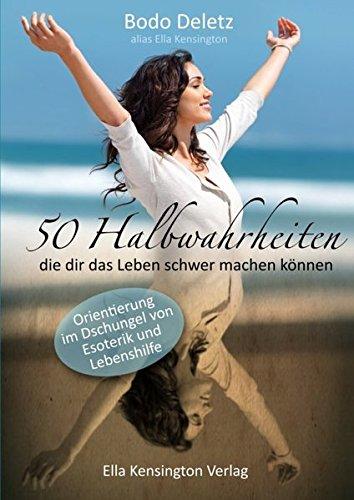 50-halbwahrheiten-die-dir-das-leben-schwer-machen-konnen-orientierung-im-dschungel-von-esoterik-und-