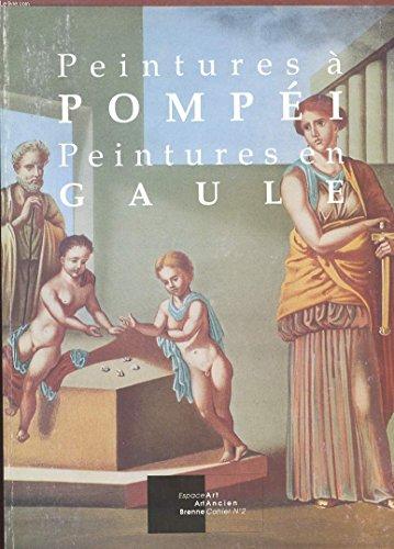 Peintures à Pompéi, peintures en Gaule : Exposition, Concremiers, Espace Art Brenne, 19 juin-19 septembre 1999 (Art ancien)