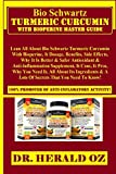 Bio Schwartz Turmeric Curcumin with Bioperine Master Guide: : Lean All About Bio Schwartz Turmeric Curcumin With Bioperine, It Dosage, Benefits, Side Effects, ... & Safer Antioxidant... (English Edition)