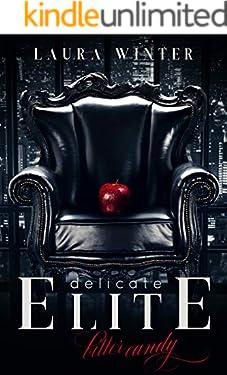 Delicate Elite: bitter candy: Liebesroman