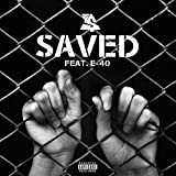 Saved (feat. E-40) [Explicit]