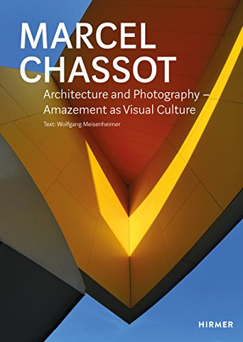 Marcel Chassot: Architecture and Photography _ Amazement as Visual Culture