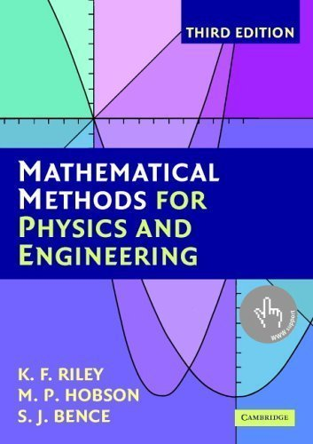 by Riley, K. F., Hobson, M. P., Bence, S. J. Mathematical Methods for Physics and Engineering: A Comprehensive Guide (2006) Paperback