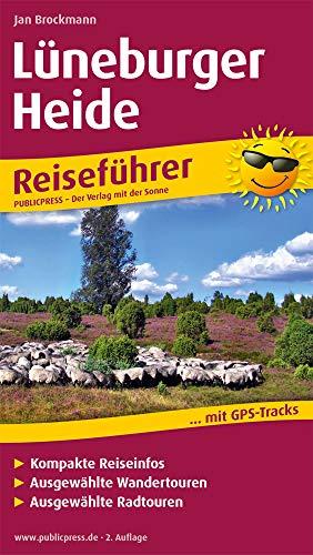 Lüneburger Heide: Reiseführer für Ihren Aktivurlaub, mit kompakten Reiseinfos, ausgewählten Wander- und Radtouren (Reiseführer / RF)