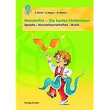 Wunderfitz - Die besten Förderideen: Sprache-Naturwissenschaften-Musik