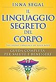 Il Linguaggio Segreto del Corpo: Guida completa per salute e benessere