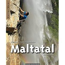 Kletter- & Boulderführer Maltatal: Sportklettern - Alpinklettern - Bouldern
