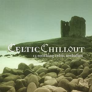 Celtic Chillout - 15 soothing celtic melodies