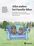 Alles anders bei Familie Biber: Eine Geschichte für Kinder, deren Eltern von Arbeitslosigkeit betroffen sind (Psychologische Kinderbücher)
