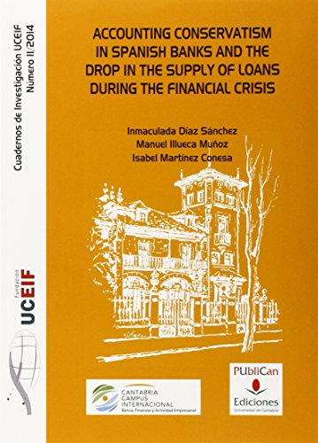 Accounting conservatism in spanish banks and the drop in the supply of loans dur (Difunde) por Aa.Vv.