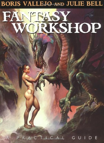 Fantasy Workshop: A Practical Guide - the Painting Techniques of Boris Vallejo and Julie Bell
