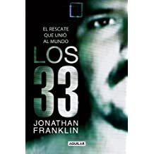 Los 33 / The 33: El rescate que unio al mundo / The Ultimate Account of the Chilean Miners' Dramatic Rescue