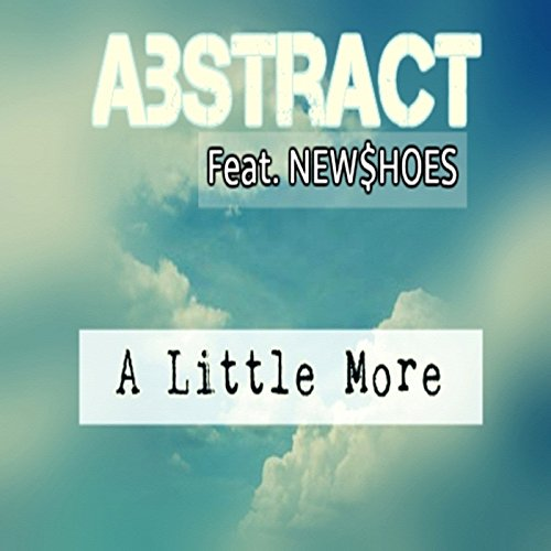 A Little More (feat. New$hoes)