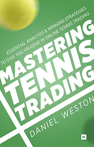 Mastering Tennis Trading: Essential analysis and winning strategies to give you an edge in online tennis trading por Daniel Weston