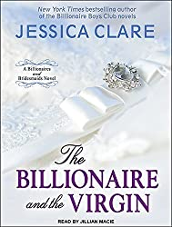 The Billionaire and the Virgin (Billionaires and Bridesmaids) by Jessica Clare (2015-02-17)