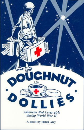 doughnut-dollies-american-red-cross-girls-during-world-war-ii-a-novel-english-edition