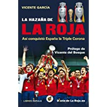 La hazaña de la Roja: Así conquistó España la triple corona (Deportes)