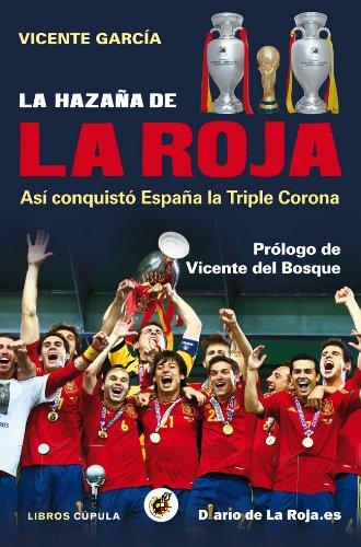 La hazaña de la Roja: Así conquistó España la triple corona (Deportes) por Vicente García