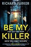 Be My Killer: A completely UNPUTDOWNABLE crime thriller