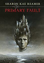 Primary Fault: Book 1 of the Schattenreich (English Edition)
