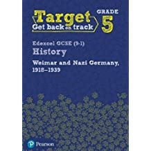 Target Grade 5 Edexcel GCSE (9-1) History Weimar and Nazi Germany, 1918-1939 Intervention Workbook (History Intervention)