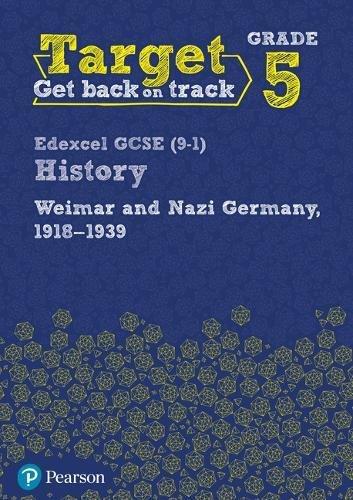 Target Grade 5 Edexcel GCSE (9-1) History Weimar and Nazi Germany, 1918-1939 Intervention Workbook (History Intervention)