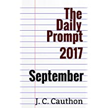 The Daily Prompt 2017: September (The Daily Prompt 2017 series Book 4) (English Edition)