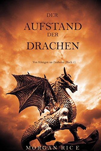 Der Aufstand Der Drachen (Von Königen Und Zauberern-Buch 1)