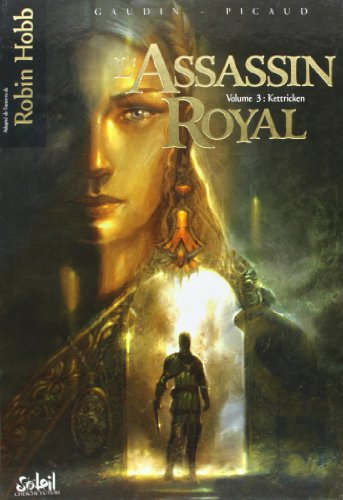 L'Assassin royal, Tome 3 : Kettricken par Jean-Charles Gaudin