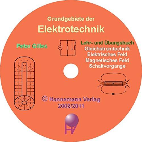 Grundgebiete der Elektrotechnik: Gleichstromkreis, Elektrisches Feld, Magnetisches Feld, Schaltvorgänge. Lehr- und Übungsbuch
