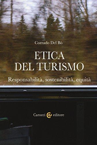 Etica del turismo. Responsabilità, sostenibilità, equità
