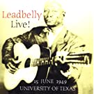 Leadbelly - Live! University of Texas 15 June 1949