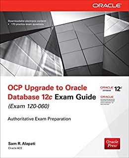 OCP Upgrade to Oracle Database 12c Exam Guide (Exam 1Z0-060) (Oracle Press) de [Alapati, Sam R.]