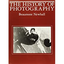 The History of Photography: From 1839 to the Present: by Beaumont Newhall (1984-01-01)