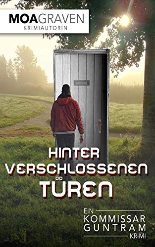Hinter verschlossenen Türen - Ostfrieslandkrimi (Kommissar Guntram Krimi-Reihe 6) - Hinter Verschlossenen Türen