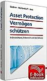 Asset Protection - Vermögen schützen inkl. E-Book