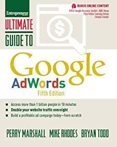 adword: Ultimate Guide to Google AdWords: How to Access 100 Million People in 10 Minutes...