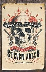 My Appetite for Destruction: Sex & Drugs & Guns 'N' Roses by Steven Adler (2010-08-05)