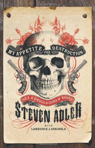 my-appetite-for-destruction-sex-drugs-guns-n-roses-by-steven-adler-5-aug-2010-hardcover