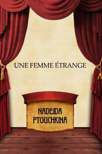 Une femme étrange por Nadejda Ptouchkina
