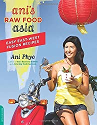Ani's Raw Food Asia: Easy East-West Fusion Recipes by Ani Phyo (2011-05-10)