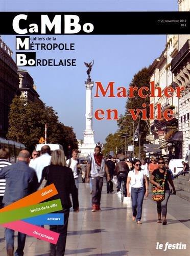 CAMBO, N° 2 Les cahiers de la métropole bordelaise. Marcher en ville par Aurba