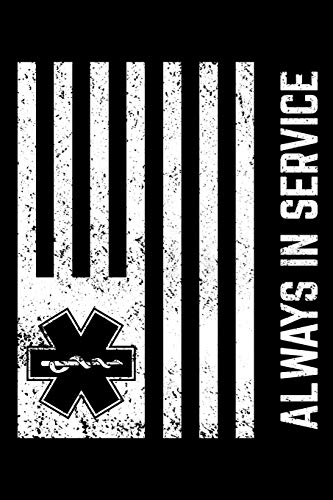 Always In Service: EMS Star Of Life Flag - Blank Lined Journal, 6x9, 120 Pages (Service Flag Star)