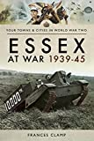 Essex at War 1939–45 (Towns & Cities in World War Two)