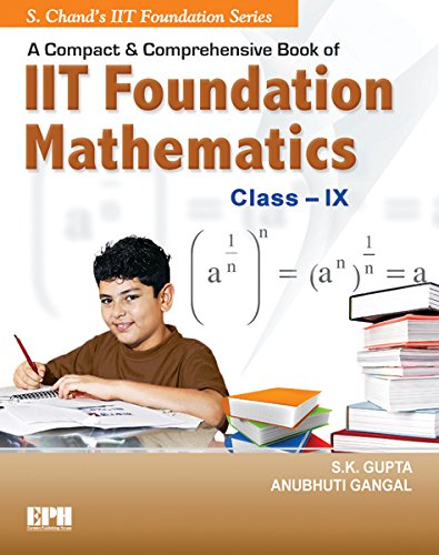 A COMPACT & COMPREHENSIVE BOOK OF IIT FOUNDATION MATHEMATICS CLASS IX (English Edition)