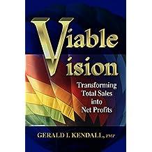Viable Vision: Transforming Total Sales into Net Profits (English Edition)