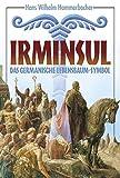 Irminsul: Das germanische Lebensbaum-Symbol - Hans W Hammerbacher