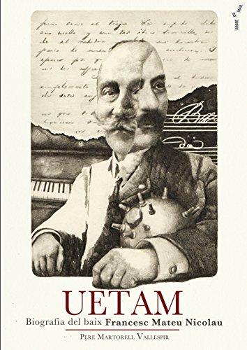 Uetam. Biografia del baix Francesc Mateu Nicolau (Arbre de mar)