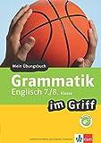 Klett Grammatik im Griff Englisch 7./8. Klasse: Mein Übungsbuch für Gymnasium und Realschule (Klett ... im Griff)