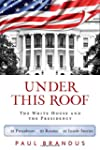 Under This Roof: The White House and...